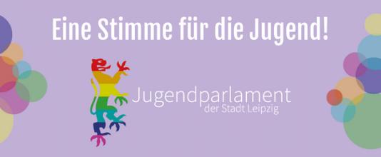 Eine Stimme für die Jugend: Das Jugendparlament der Stadt Leipzig.